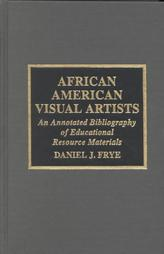 African American Visual Artists An Annotated Bibliography of Educational Resource Materials